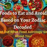Foods to Eat and Avoid Based on Your Zodiac Decoded