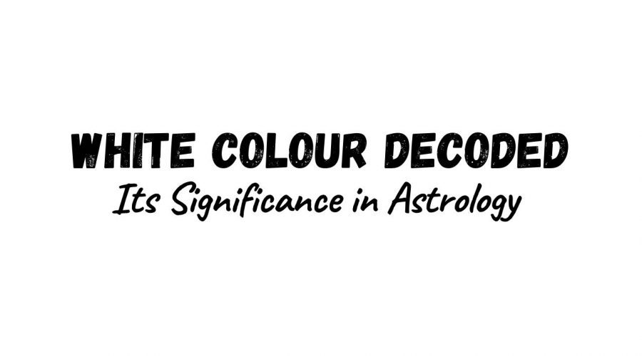 White Colour Decoded | Its Significance in Astrology