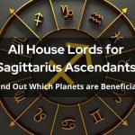 All House Lords for Sagittarius Ascendants - Find Out Which Planets are Beneficial!