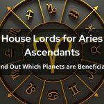 House Lords for Aries Ascendants - Find Out Which Planets are Beneficial!