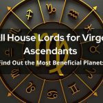 All House Lords for Virgo Ascendants - Find Out the Most Beneficial Planets