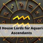 House Lords for Aquarius Ascendants - Find Out Which Planets are Beneficial